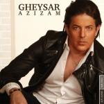 Gheysar – Azizam