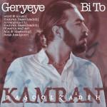 Kamran Rasoolzadeh – Geryeye Bi To