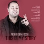 Afshin Siahpoush – This Is My Story