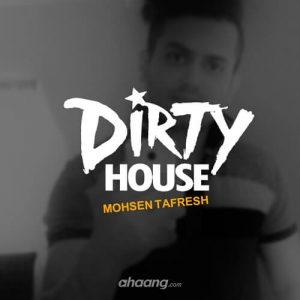 محسن تفرش Dirty House