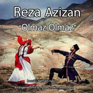 رضا عزيزان اولماز اولماز