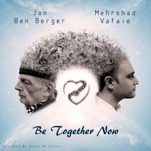 مهرشاد وفایی Be Together Now