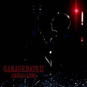 امیرعلی عظیمی Garage Days II