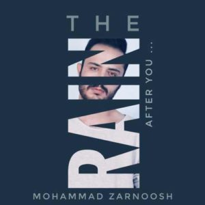محمد زرنوش باران بعد از تو