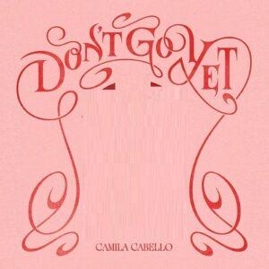 کامیلا کابیو Dont Go Yet